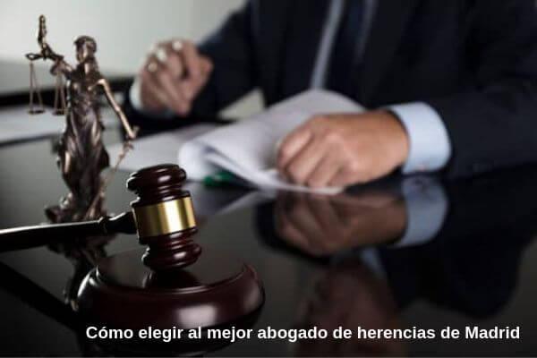 Como elegir al mejor abogado de herencias de madrid