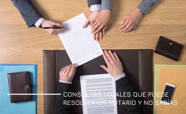 Consultas legales que puede resolver un notario y no sabias